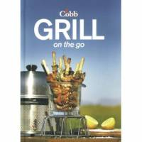 Cobb Grill Das ultimative Barbecue Buch